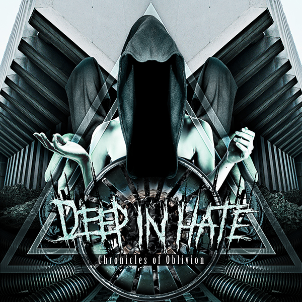Deep In Hate - Chronicles of Oblivion