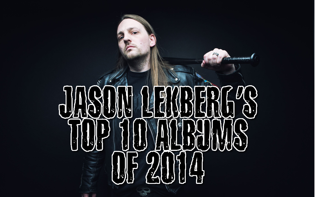 Jason Lekbeg's Top 10 Albums of 2014