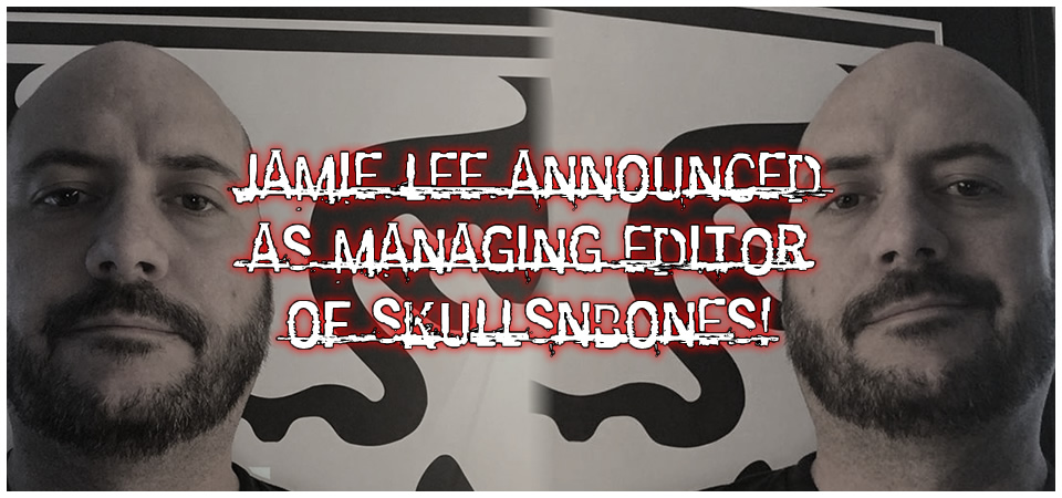Jamie Lee Announced As Managing Editor Of SkullsNBones!