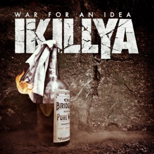 IKILLYA, War For An Idea