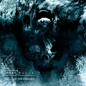 Post Pulse, Halls of the Damned