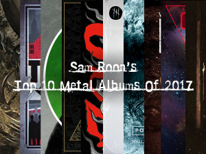 Sam Roon's Top 10 Metal Albums Of 2017