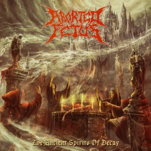 Aborted Fetus - The Ancient Spirits of Decay - Cover