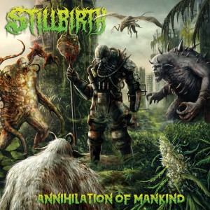 Stillbirth - Annihilation of Mankind - Cover