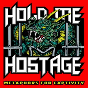 Hold Me Hostage | Read An Interview Now! | SkullsNBones com