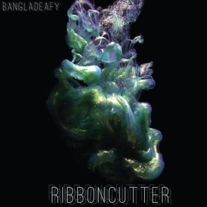 Bangladeafy - Ribboncutter - Cover