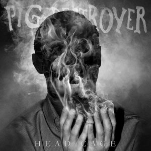 Pig Destroyer - Head Cage - Cover