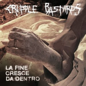 Cripple Bastards - La Fine Cresce da Dentro - Cover