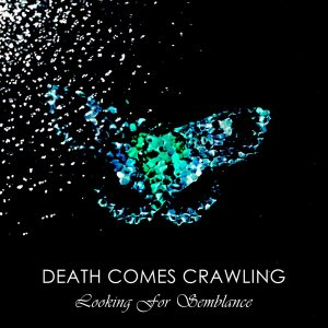 Death Comes Crawling - Looking For Semblance - Cover