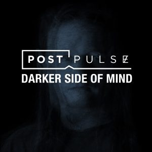 Post Pulse, Darker Side of Mind