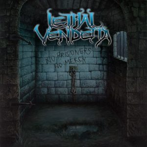 Lethal Vendetta - No Prisoners No Mercy - Cover