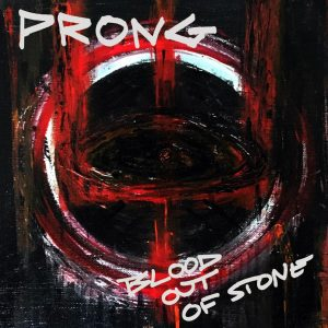 Prong - Blood Out of Stone