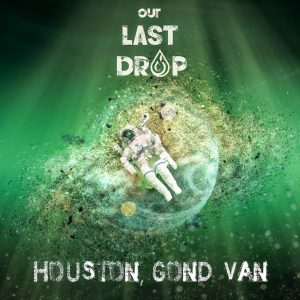 Our Last Drop - Houston - Cover