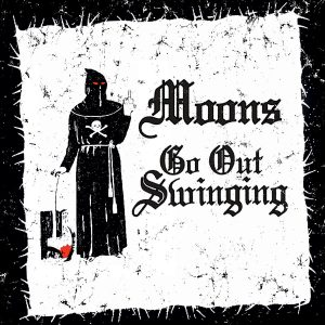 Moons - Go Out Swinging - Cover