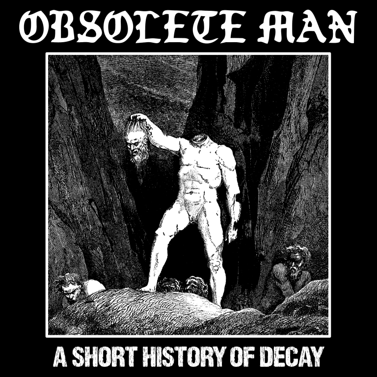 "Obsolete Man, ""A Short History Of Decay"""