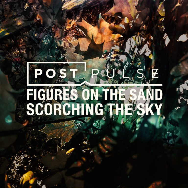 """Post Pulse, """"Figures On The Sand/Scorching The Sky"""" EP Released (And New Lyric Video)"""